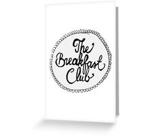 The Breakfast Club Circle Greeting Card
