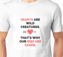 Hearts Are Wild Creatures Unisex T-Shirt