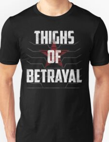 Thighs of Betrayal- The Winter Soldier Unisex T-Shirt