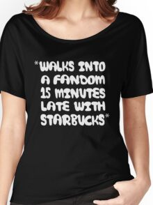When You're Always Late to Join a Fandom Women's Relaxed Fit T-Shirt