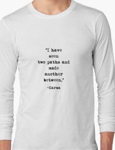 Karma quote Long Sleeve T-Shirt