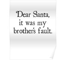 Dear Santa, It Was My Brother's Fault Poster