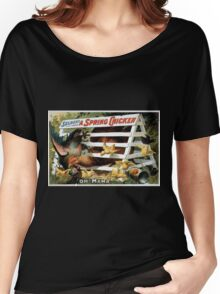 Performing Arts Posters Seldens funny farce A spring chicken 1018 Women's Relaxed Fit T-Shirt