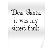 Dear Santa, It Was My Sister's Fault Poster