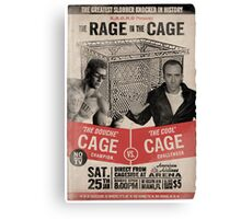 The Rage in the Cage Poster Canvas Print