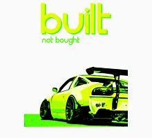 Built not bought Nissan 240SX Unisex T-Shirt