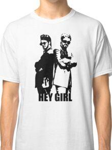 Hey Girl Classic T-Shirt