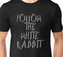 Follow the white rabbit... Unisex T-Shirt