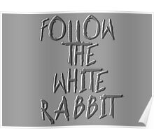 Follow the white rabbit... Poster