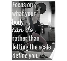 Focus On What Your Body Can Do Poster