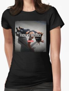 FUCK MY EXCUSES - I Will Achieve My Goals Womens Fitted T-Shirt