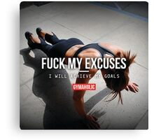 FUCK MY EXCUSES - I Will Achieve My Goals Canvas Print