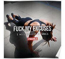 FUCK MY EXCUSES - I Will Achieve My Goals Poster