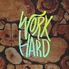 Work Hard (Color) by Leah Flores