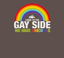 Come to the Gay Side, We have Unicorns Unisex T-Shirt
