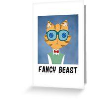 Fancy Beast Greeting Card