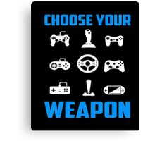 Choose Your Weapon Tshirt Gaming Console Gamer Funny DT Adult Tee shirt Gaming T-Shirt Canvas Print