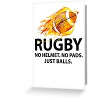 Rugby. No Helmet. No Pads. Just Balls. Greeting Card