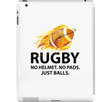 Rugby. No Helmet. No Pads. Just Balls. iPad Case/Skin