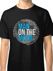 Man On The Moon Classic T-Shirt