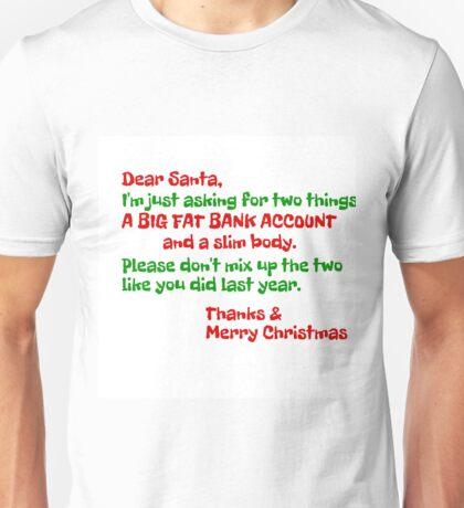SANTA, BIG FAT BANK ACCOUNT; SLIM BODY Unisex T-Shirt