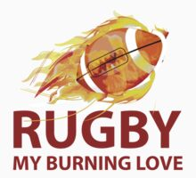 Rugby. My Burning Love T-Shirt