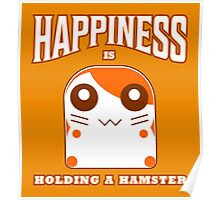 happiness is holding a hamster Poster