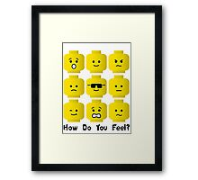 'How Do You Feel?' by Customize My Minifig  Framed Print