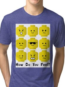 'How Do You Feel?' by Customize My Minifig  Tri-blend T-Shirt