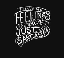 I have no feelings or emotions - just sarcasm - Funny T Shirt  Classic T-Shirt