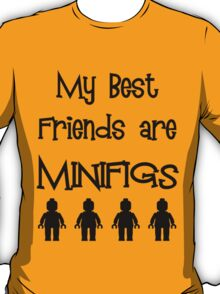 My Best Friends are Minifigs  T-Shirt
