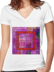 Are We Having Fun Yet? Women's Fitted V-Neck T-Shirt