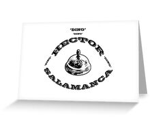 Hector Salamanca Ding Ding Bell Greeting Card