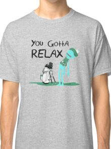 Mr. Meeseeks Quote You Gotta Relax Classic T-Shirt