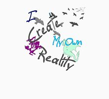 My Own Reality Unisex T-Shirt