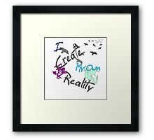 My Own Reality Framed Print