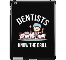 Dentists Know The Drill Funny Dentist Gift, Dental iPad Case/Skin