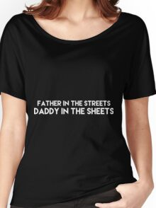 Daddy in the sheets ALT VERSION Women's Relaxed Fit T-Shirt