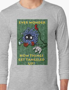 Ever Wonder How Things Get Tangled? Long Sleeve T-Shirt
