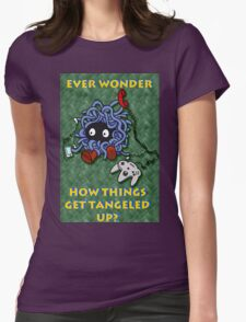 Ever Wonder How Things Get Tangled? Womens Fitted T-Shirt