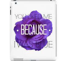 I Was Blue iPad Case/Skin