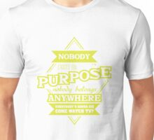 Nobody Exists on Purpose Nobody Belongs Anywhere Come Watch TV Unisex T-Shirt