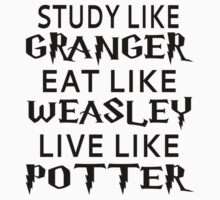 Study Like Granger, Eat Like Weasley, Live Like Potter Kids Tee