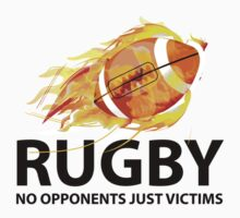 Rugby. No Opponents Just Victims T-Shirt