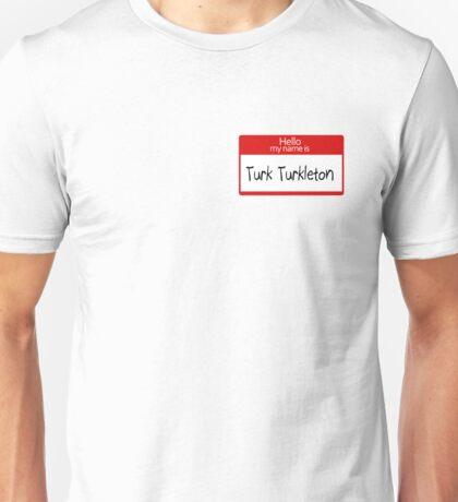 Turk Turkleton - Scrubs Unisex T-Shirt