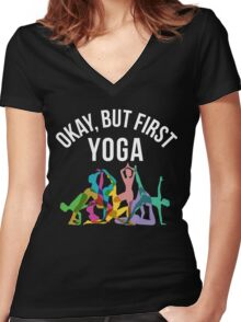 Okay But First Yoga Yoga Lovers, Vintage, Yoga Gift Women's Fitted V-Neck T-Shirt
