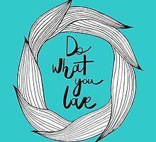 Do what you love by Rin Rin