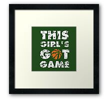 This Girl's Got Game basketball Framed Print