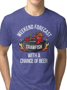 Crawfish Boil Weekend Forecast Crawfish With Beer-Crawfish Lover Gift-Food Lovers Tri-blend T-Shirt