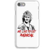 we live to get radical iPhone Case/Skin